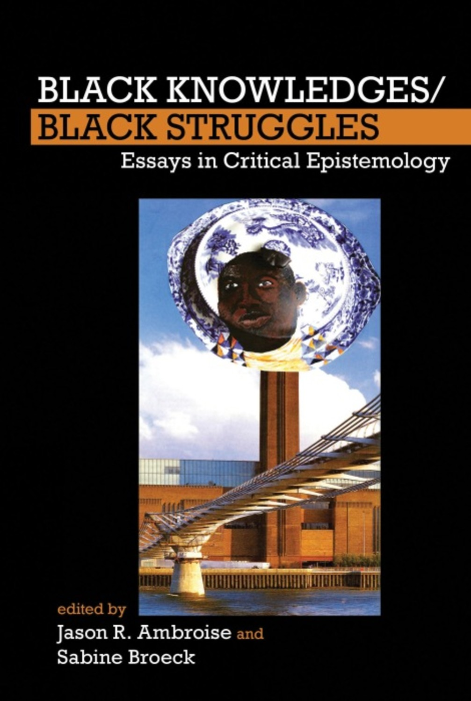 Black Knowledges/Black Struggles