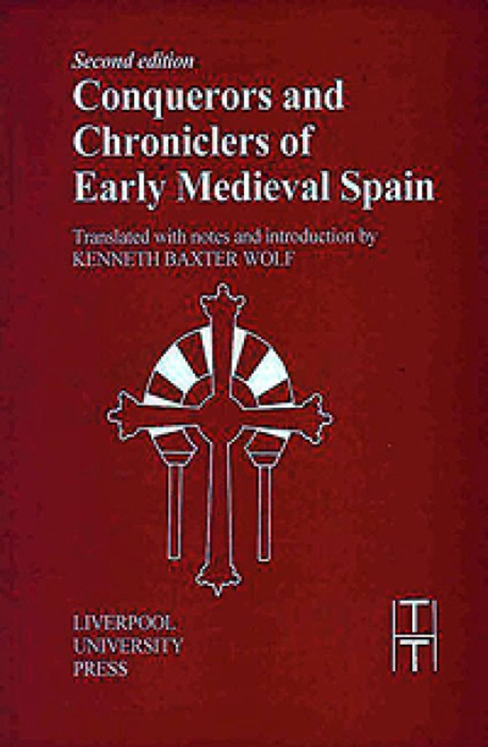 Conquerors and Chroniclers of Early Medieval Spain