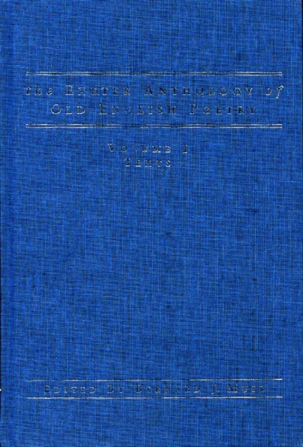 The Exeter Anthology of Old English Poetry
