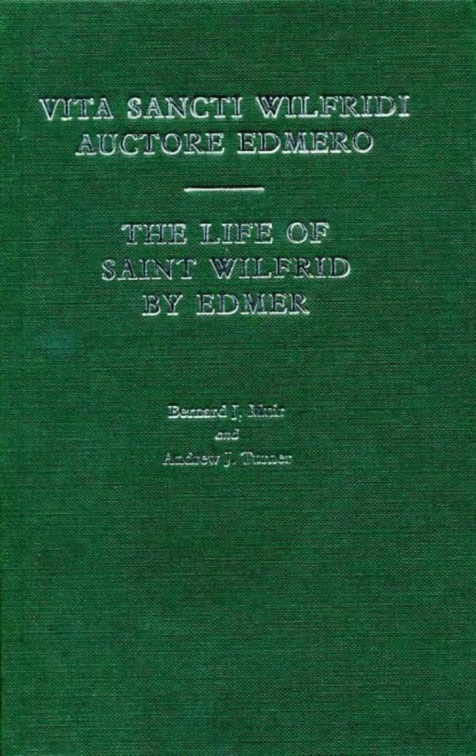 Life of Saint Wilfrid by Edmer