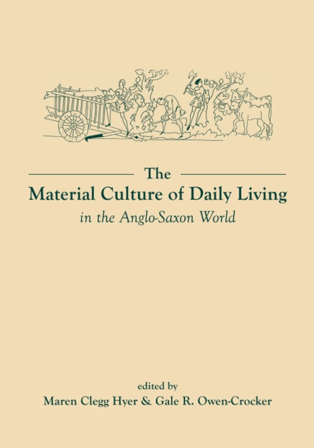 The Material Culture of Daily Living in the Anglo-Saxon World
