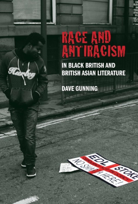 Race and Antiracism in Black British and British Asian Literature