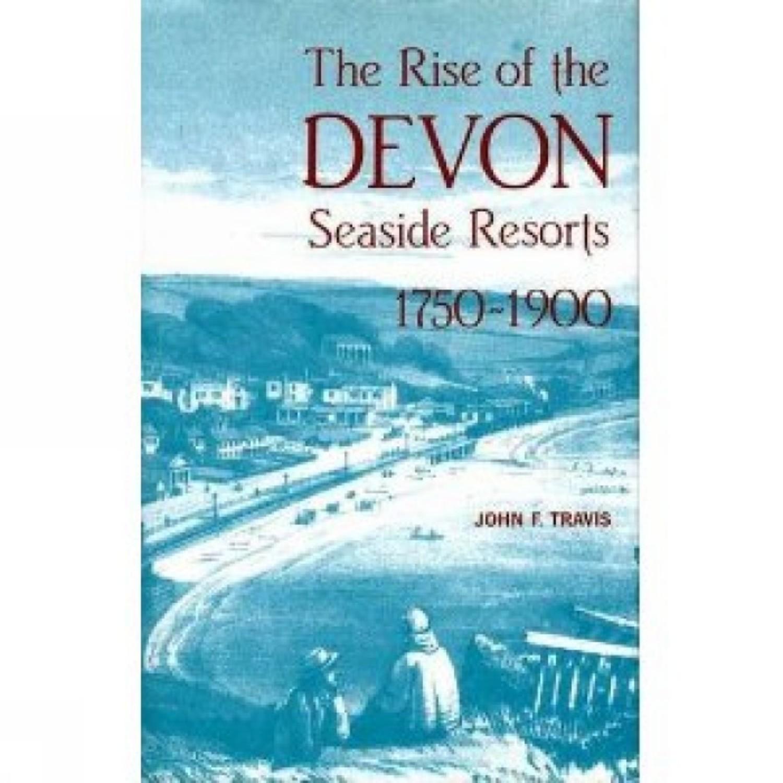 The Rise of the Devon Seaside Resorts, 1750-1900