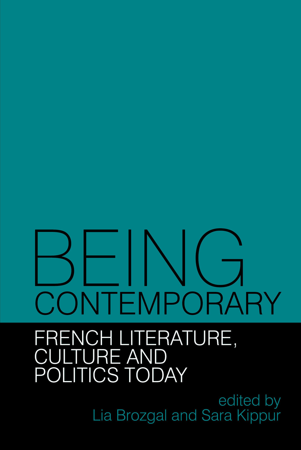 Being Contemporary: French Literature, Culture and Politics Today