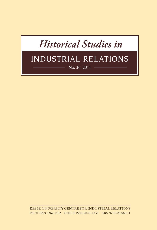 Historical Studies in Industrial Relations, Volume 36 2015