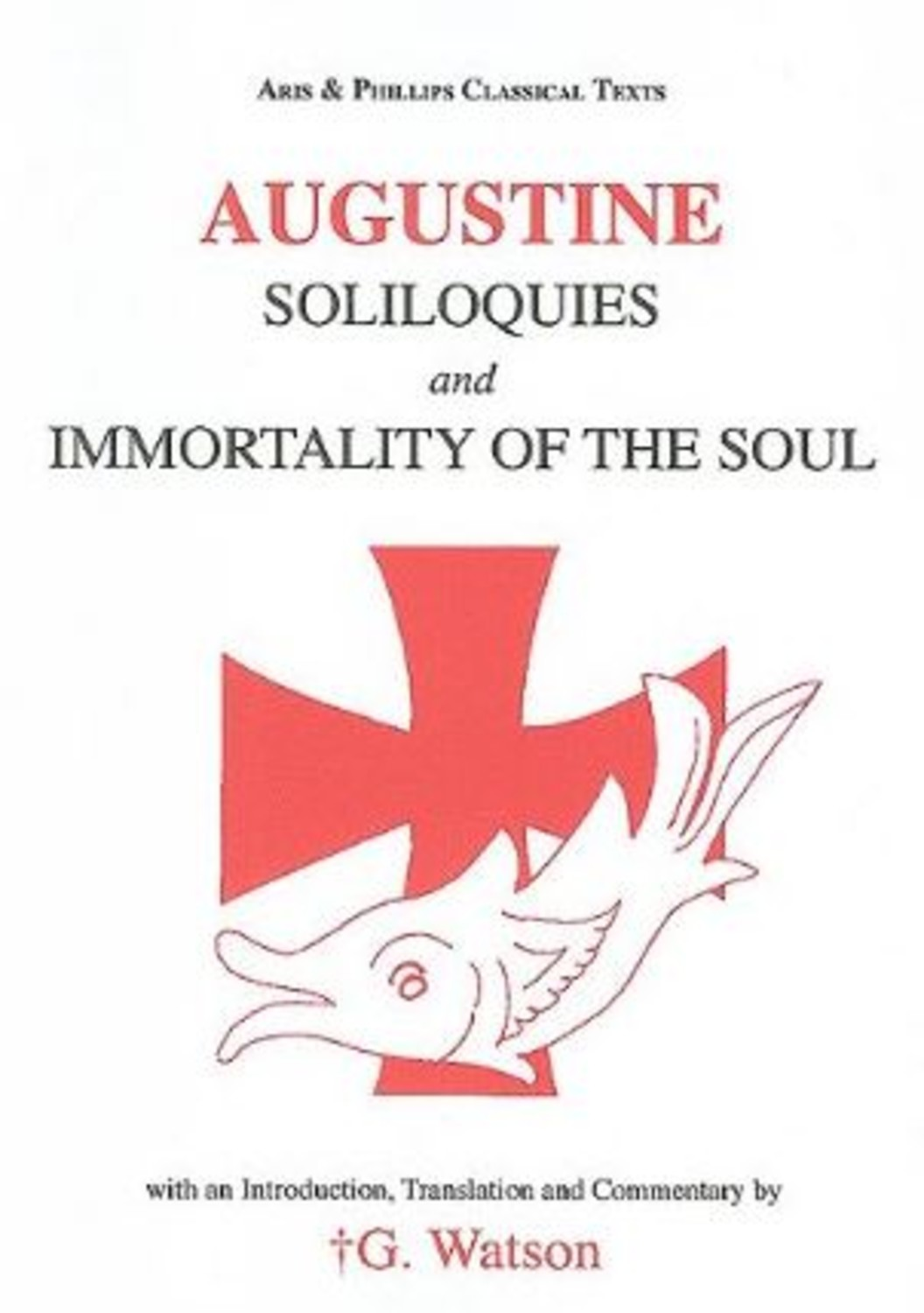 Augustine: Soliloquies and the Immortality of the Soul