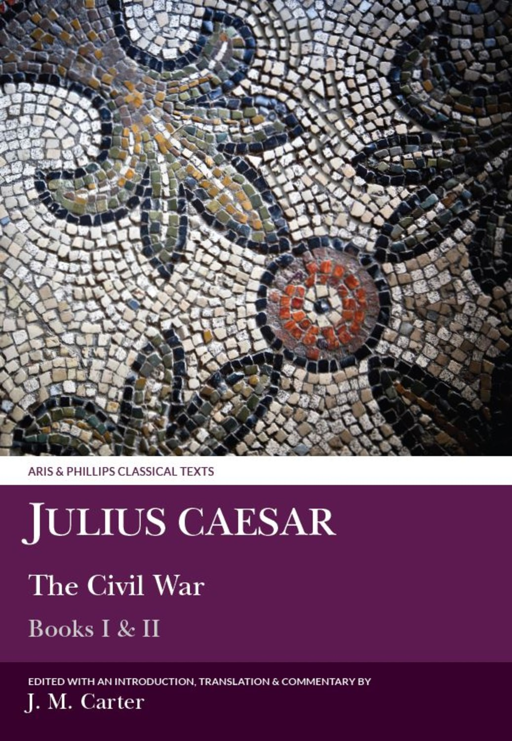 Julius Caesar: Civil War I and II
