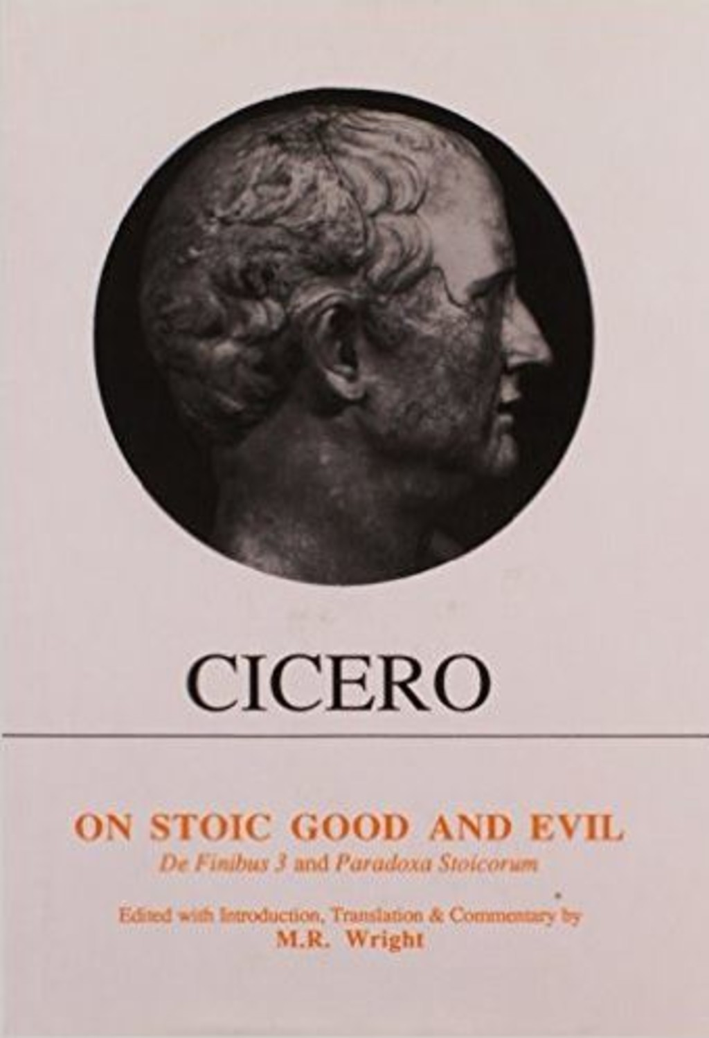 Cicero: On Stoic Good and Evil