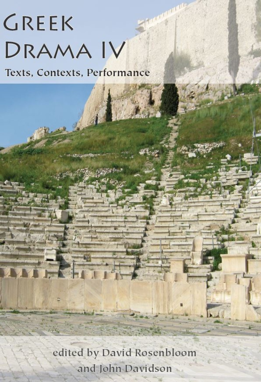 Greek Drama IV: Texts, Contexts, Performance