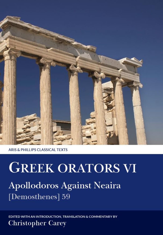 Greek Orators VI:  Apollodorus Against Nearia
