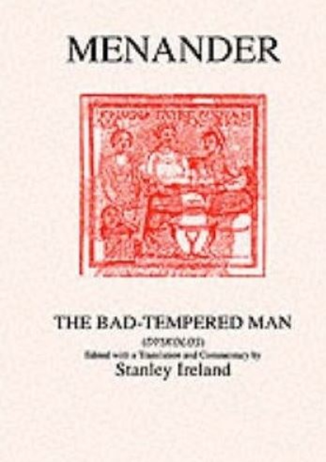 Menander: The Bad Tempered Man