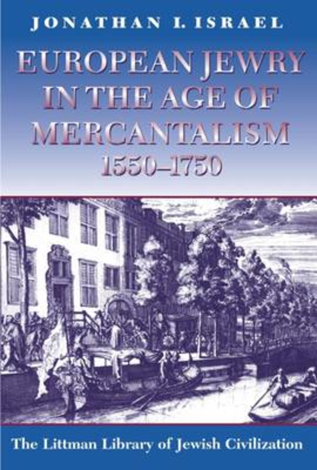 European Jewry in the Age of Mercantilism, 1550-1750