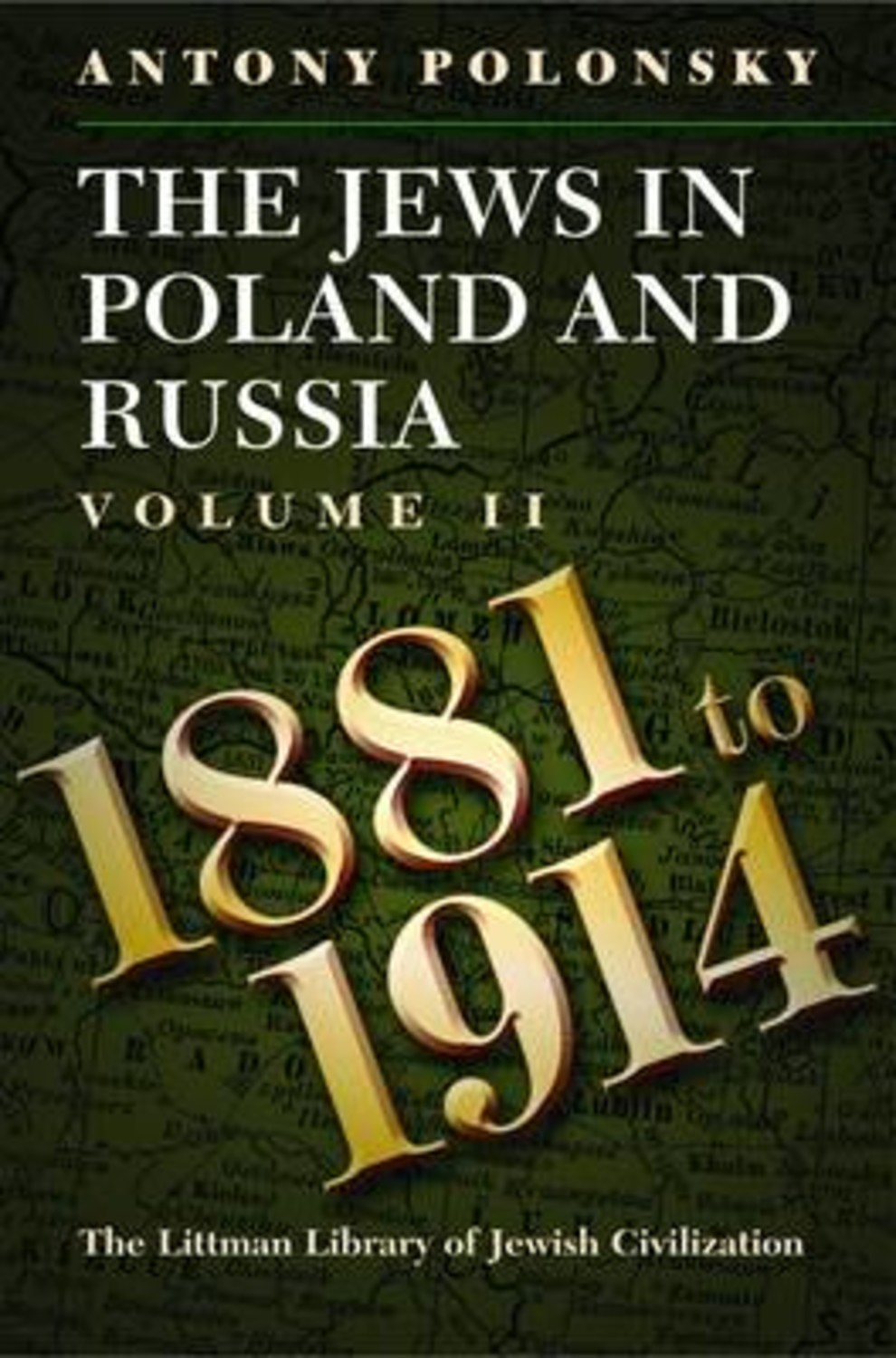 The Jews in Poland and Russia: 1881-1914 v. 2
