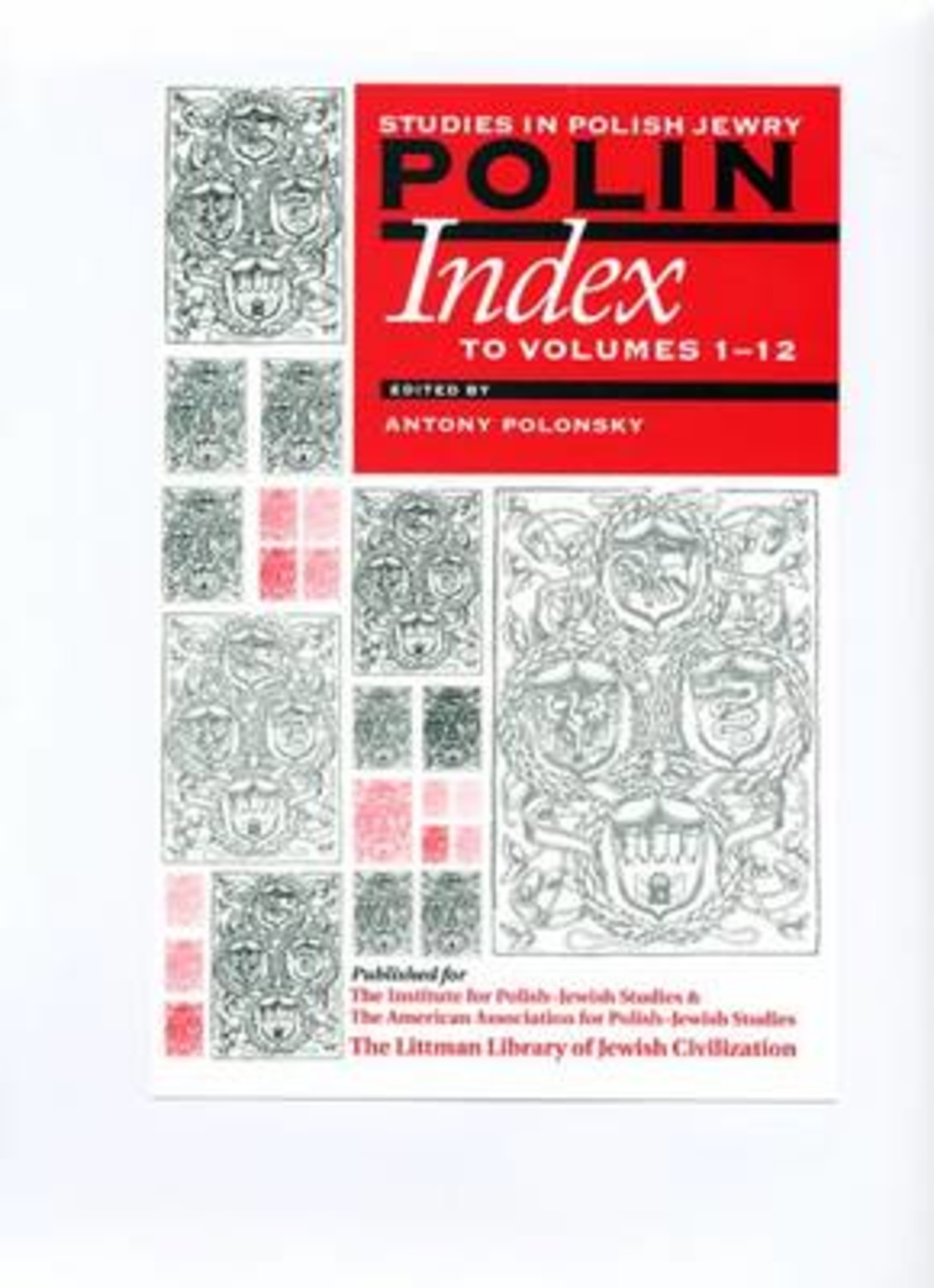 Polin: Studies in Polish Jewry: Index to Volumes 1-12