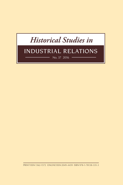 Historical Studies in Industrial Relations, Volume 37 2016