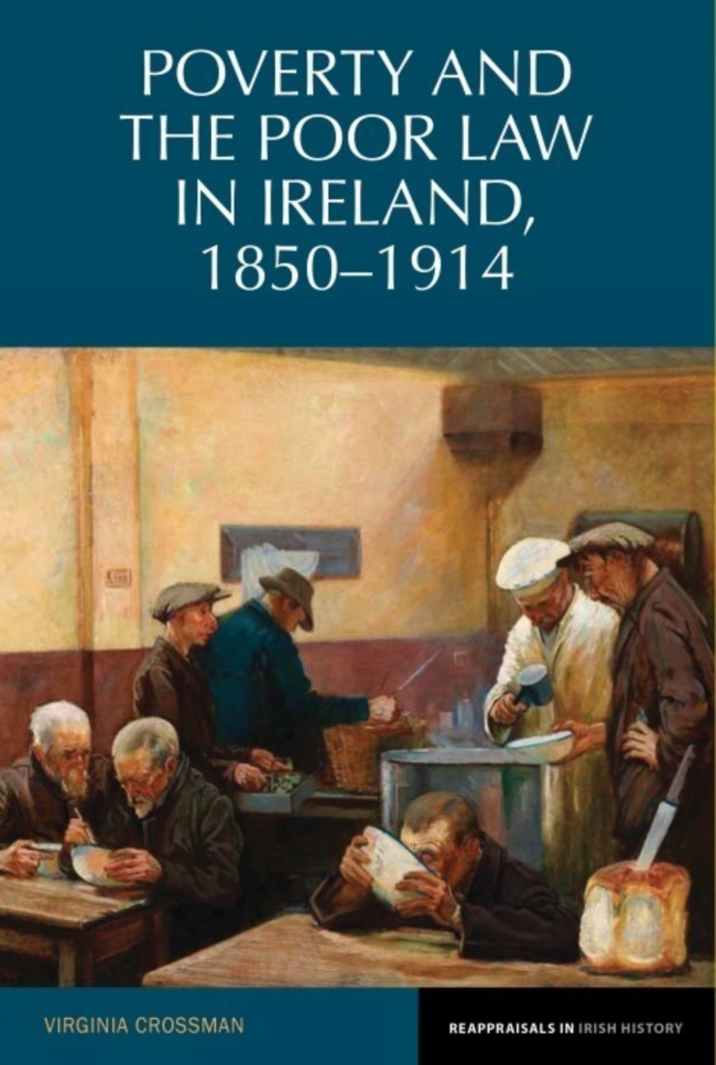 Poverty and the Poor Law in Ireland 1850–1914