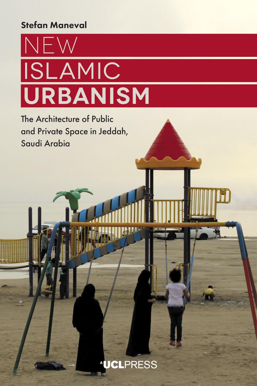 New Islamic Urbanism