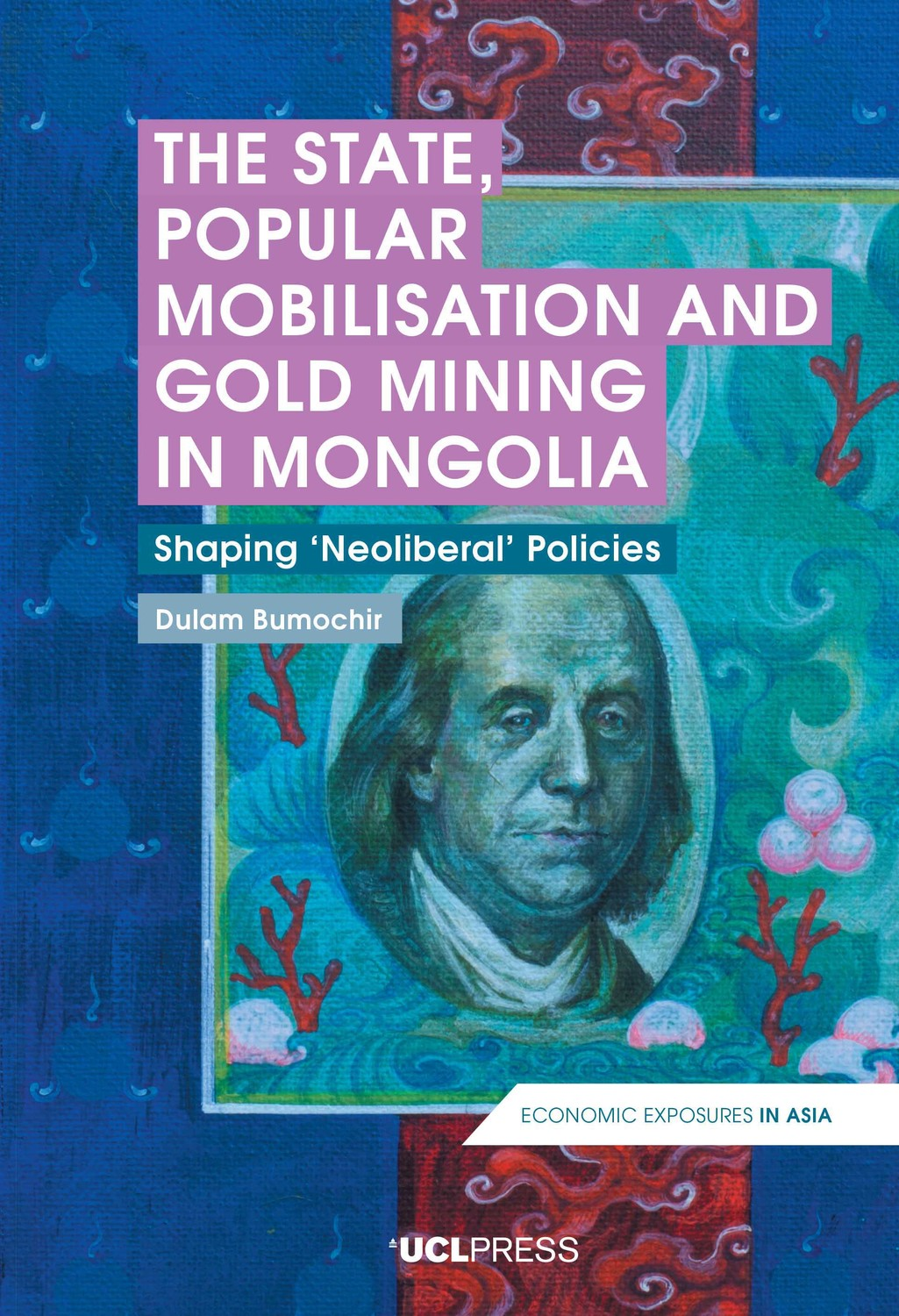 The State, Popular Mobilisation and Gold Mining in Mongolia