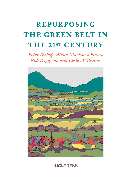 Repurposing the Green Belt in the 21st Century