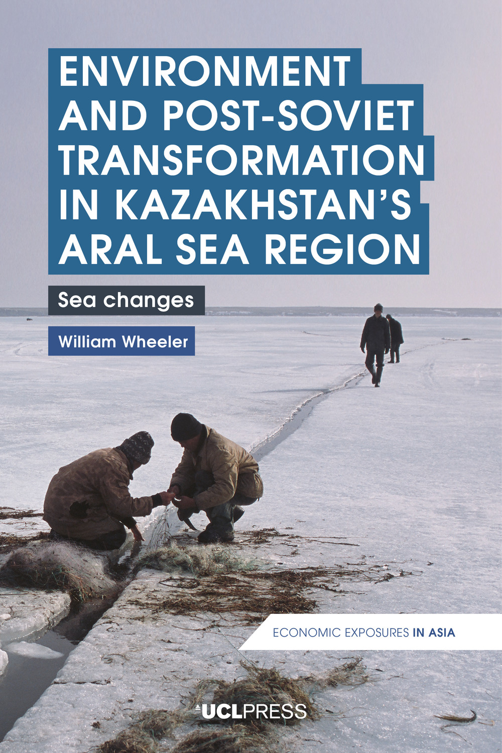 Environment and Post-Soviet Transformation in Kazakhstan's Aral Sea Region