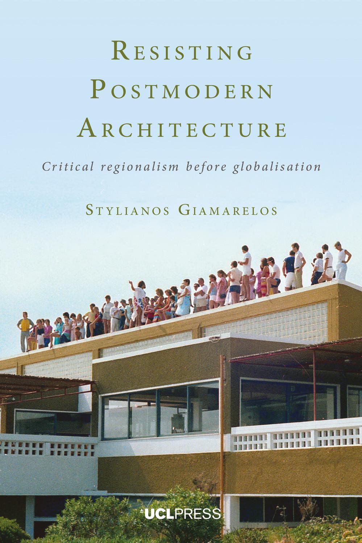 Resisting Postmodern Architecture