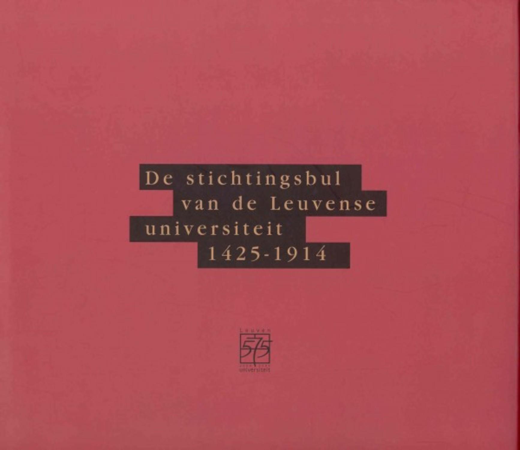 De Stichtingsbul van de Leuvense universiteit, 1425-1914