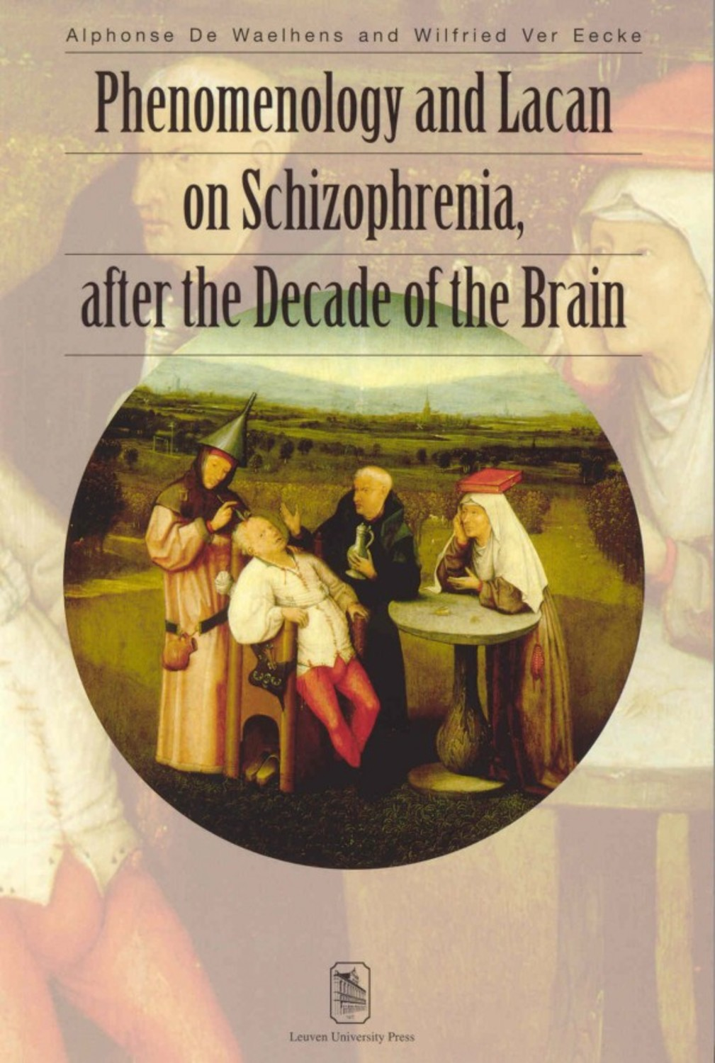 Phenomenology and Lacan on Schizophrenia, after the Decade of the Brain