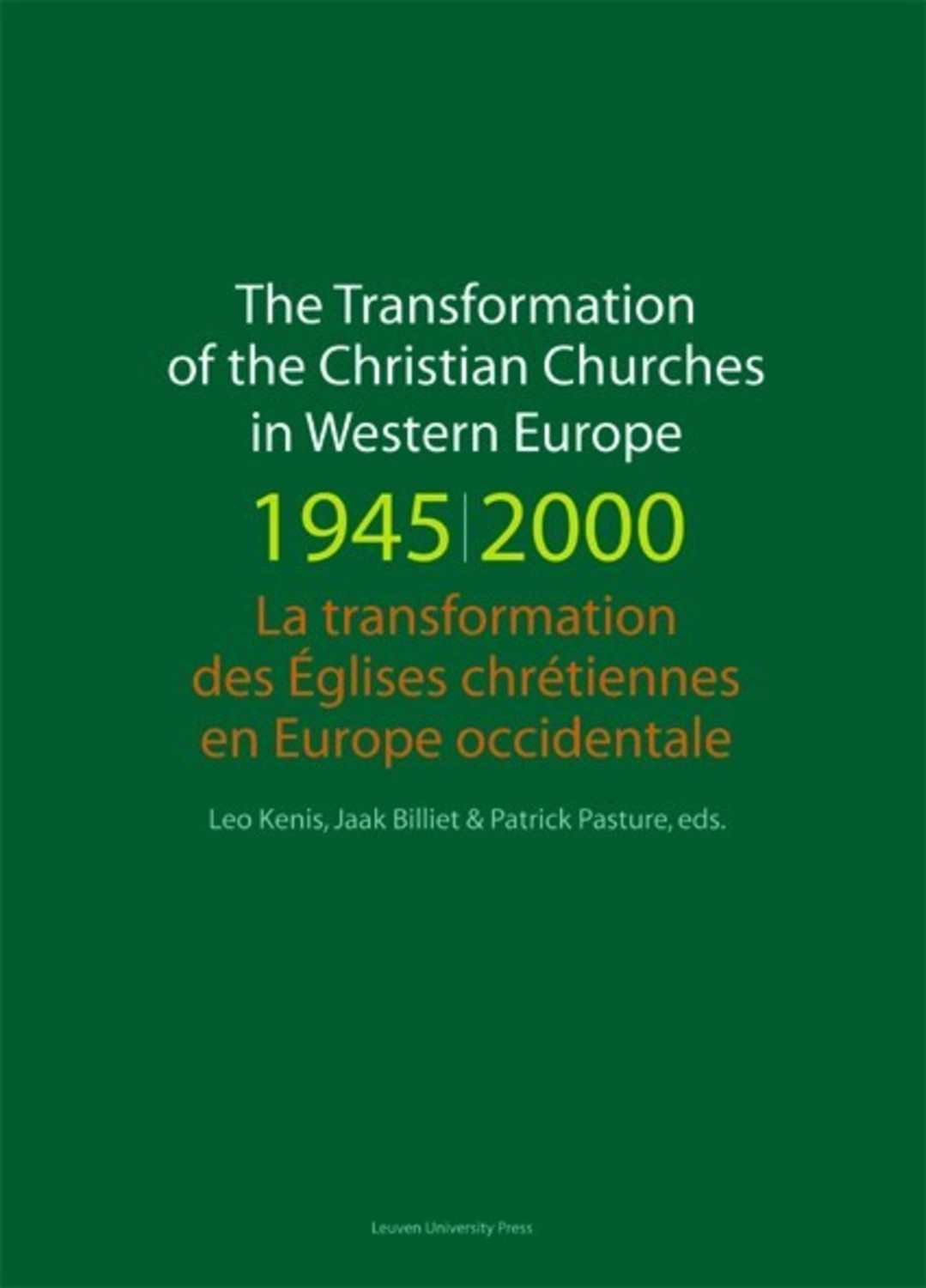 The Transformation of the Christian Churches in Western Europe (1945-2000) / La transformation des églises chrétiennes en Europe occidentale