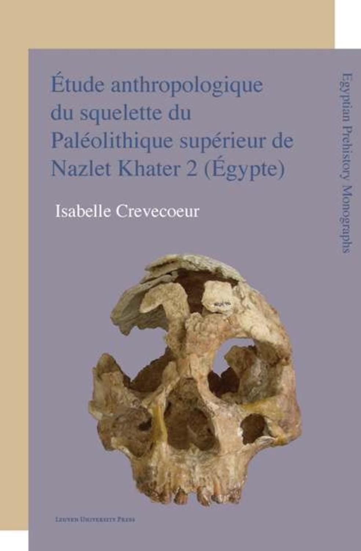Etude anthropologique du squelette du Paléolithique supérieur de Nazlet Khater 2 (Egypte)