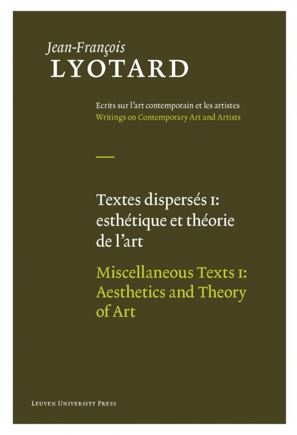 Textes dispersés I: esthétique et théorie de l'art / Miscellaneous Texts I: Aesthetics and Theory of Art