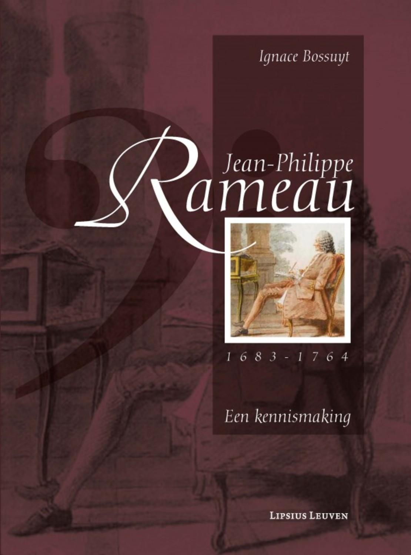 Jean-Philippe Rameau, 1683-1764. Een kennismaking