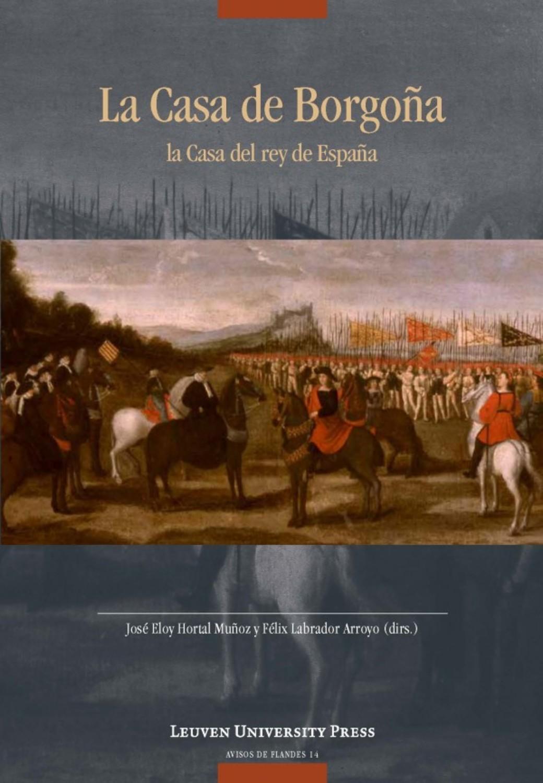 La Casa de Borgoña: la Casa del rey de España
