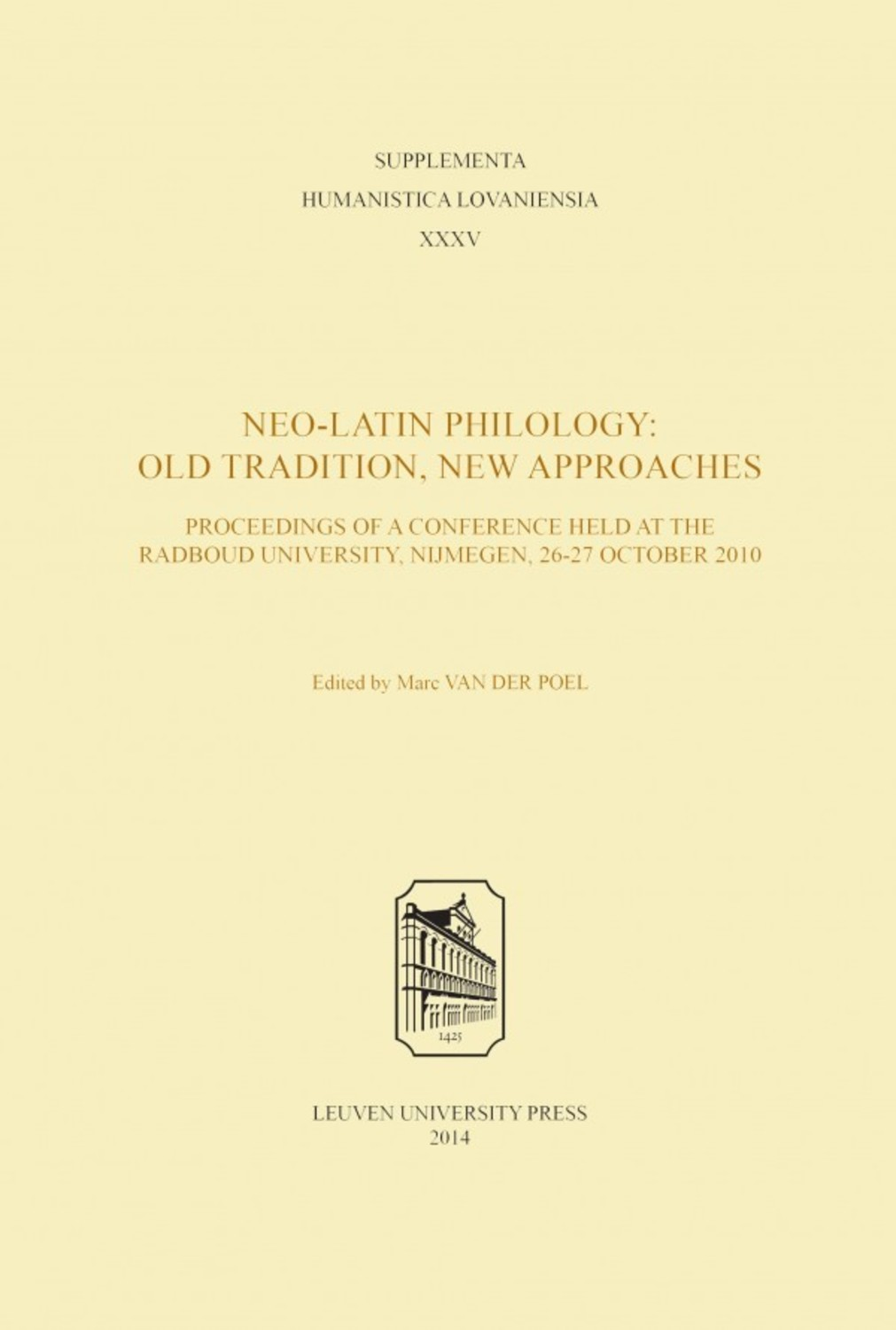 Neo-Latin Philology: Old Tradition, New Approaches