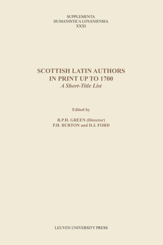 Scottish Latin Authors in Print up to 1700
