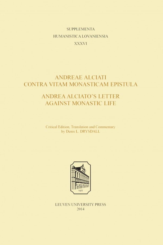 Andreae Alciati Contra Vitam Monasticam Epistula - Andrea Alciato's Letter Against Monastic Life