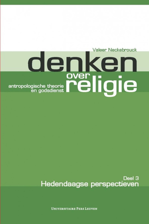 Denken over religie. Deel III Hedendaagse perspectieven
