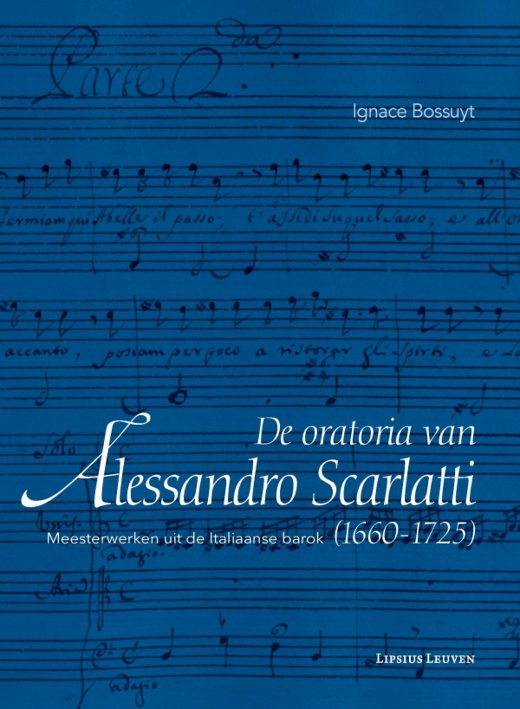 De oratoria van Alessandro Scarlatti (1660–1725)