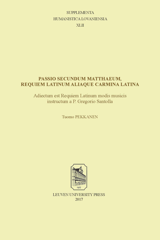 Passio secundum Matthaeum, Requiem Latinum aliaque carmina Latina
