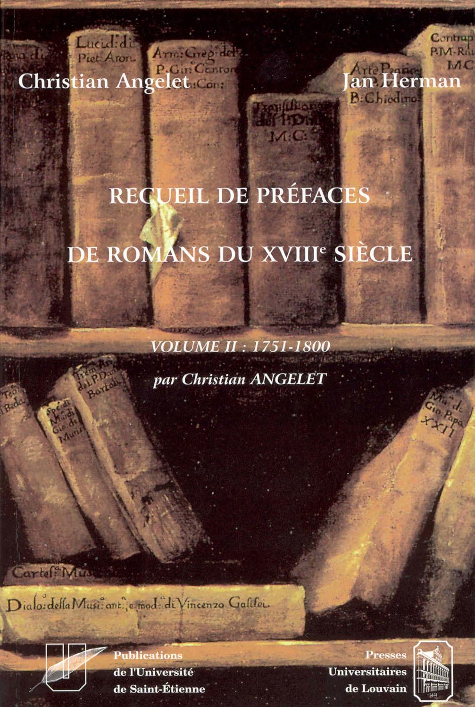 Recueil de préfaces de romans du XVIIIe siècle. Tome II : 1750-1800