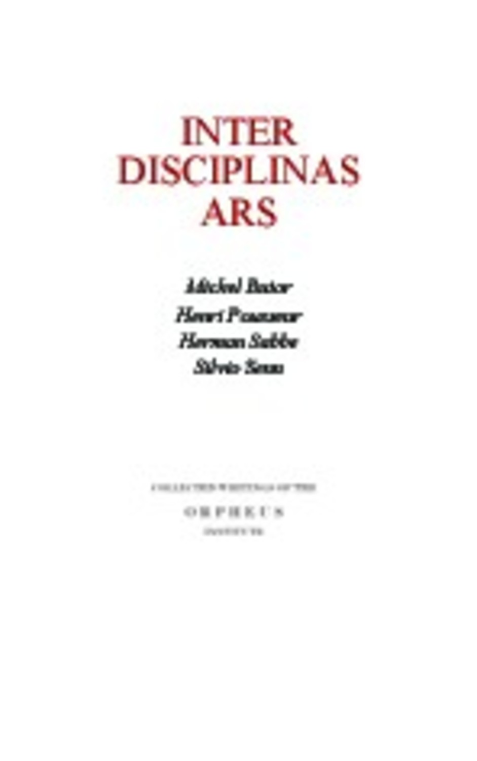 Inter disciplinas ars - Collected writings of the Orpheus-Instituut