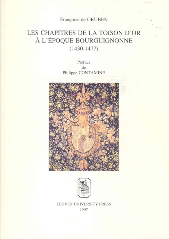 Les Chapitres de la Toison d'Or à l'époque bourguignonne (1430-1477)