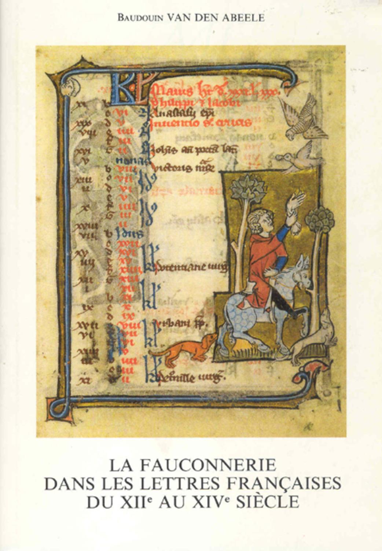 La fauconnerie dans les lettres françaises du XIIe au XIVe siècle