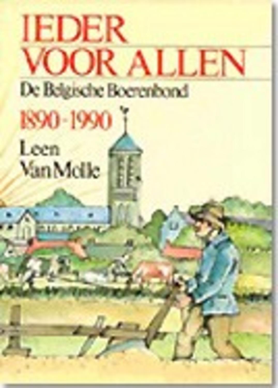 Ieder voor allen. De Belgische Boerenbond 1890-1990