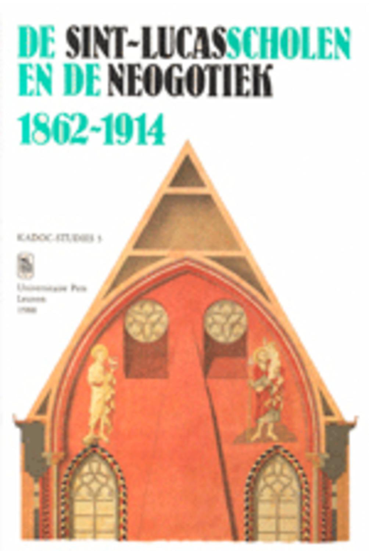 De Sint-Lucasscholen en de neogotiek, 1862-1914