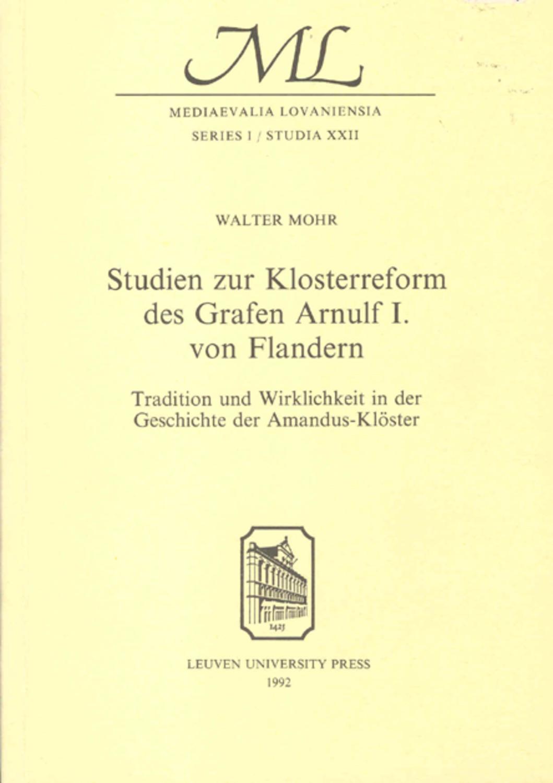 Studien zur Klosterreform des Grafen Arnulf I von Flandern