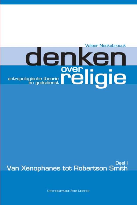 Denken over religie. Deel I Van Xenophanes tot Robertson Smith