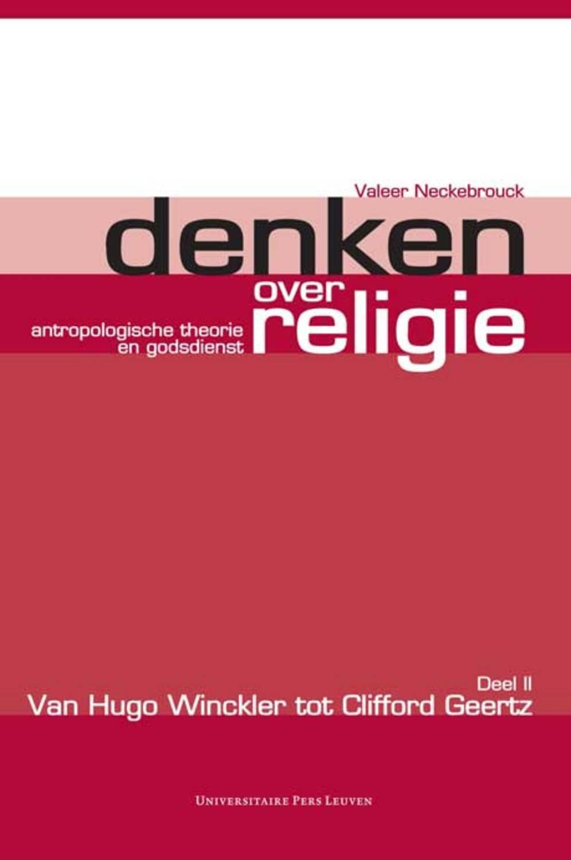 Denken over religie. Deel II Van Hugo Winckler tot Clifford Geertz
