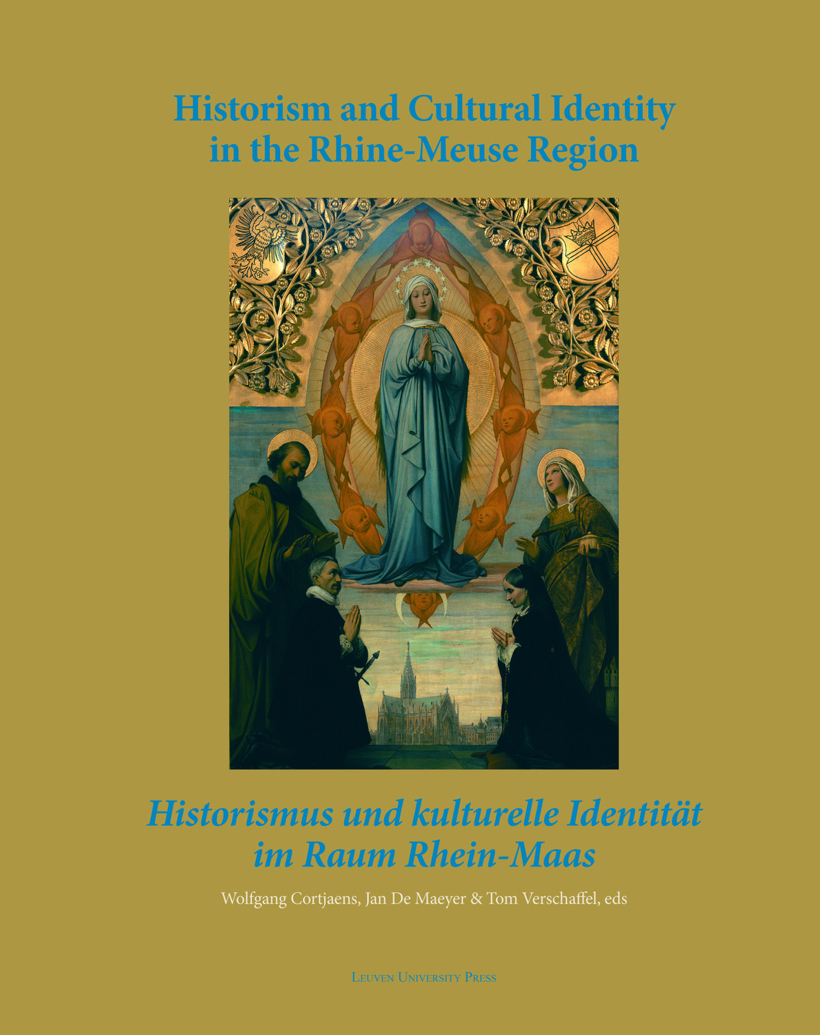 Historism and Cultural Identity in the Rhine-Meuse Region