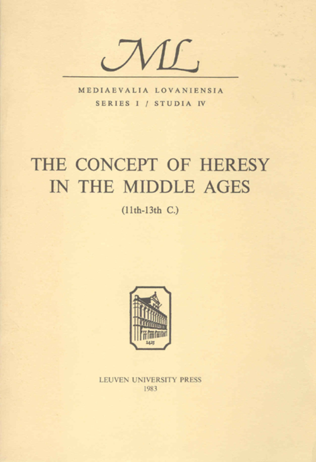 The Concept of Heresy in the Middle Ages (11th-13th C.)