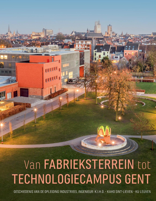 Van fabrieksterrein tot Technologiecampus Gent